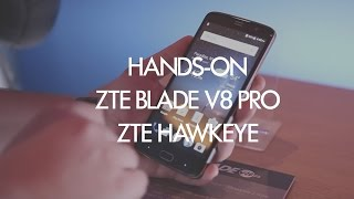 Hands on ZTE Blade V8 Pro and Hawkeye