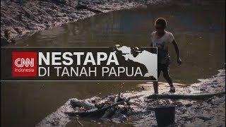 Video Nestapa di Tanah Papua - CNN Indonesia download MP3, 3GP, MP4, WEBM, AVI, FLV Februari 2018
