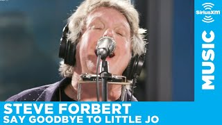 Steve Forbert - Say Goodbye to Little Jo [LIVE @ SiriusXM Studios]