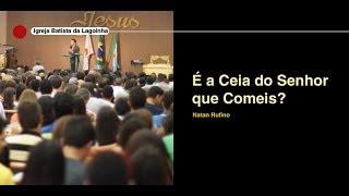 igreja batista da lagoinha 2014    a ceia do senhor que comeis