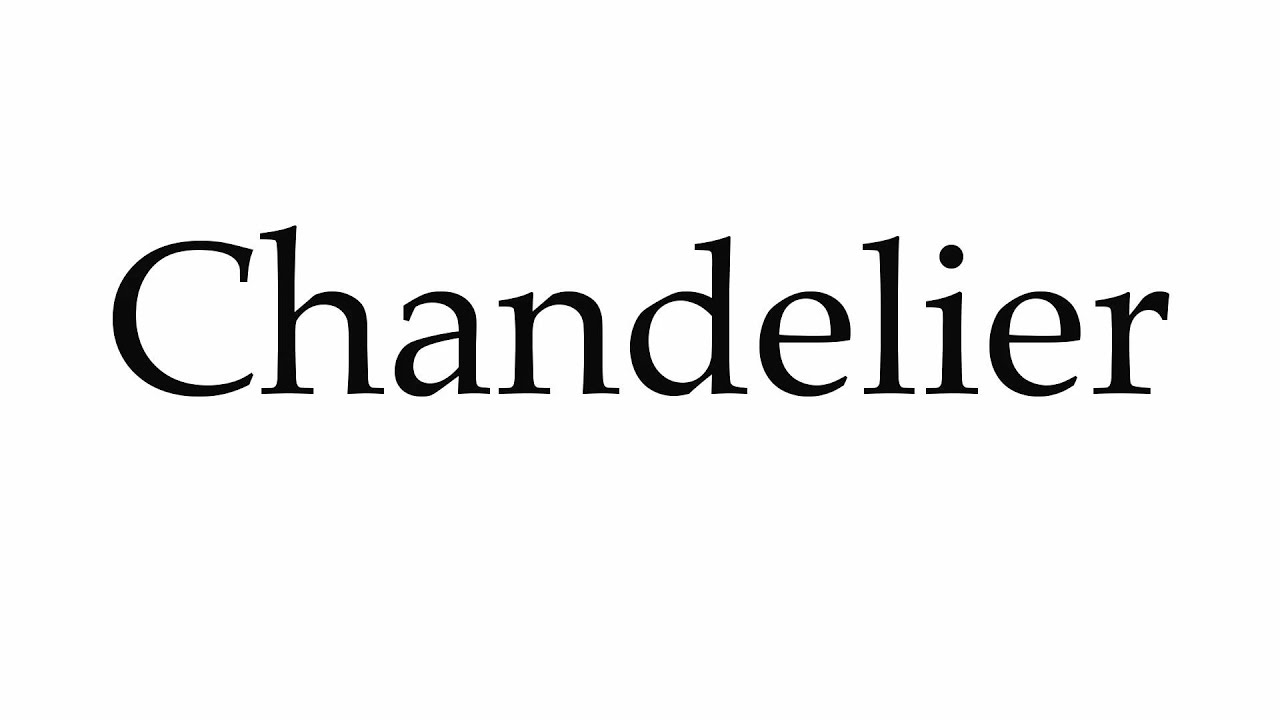 How to Pronounce Chandelier - YouTube