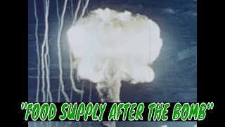 "CIVIL DEFENSE FILM ""FOOD SUPPLY AFTER THE BOMB""  28142"