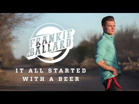 Frankie Ballard   It All Started With A Beer Official Audio 1