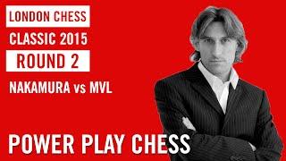 London Chess Classic 2015 Round 2 Hikaru Nakamura vs Maxime Vachier-Lagrave
