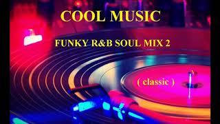 FUNKY R&B SOUL MIX 2 ( classic)