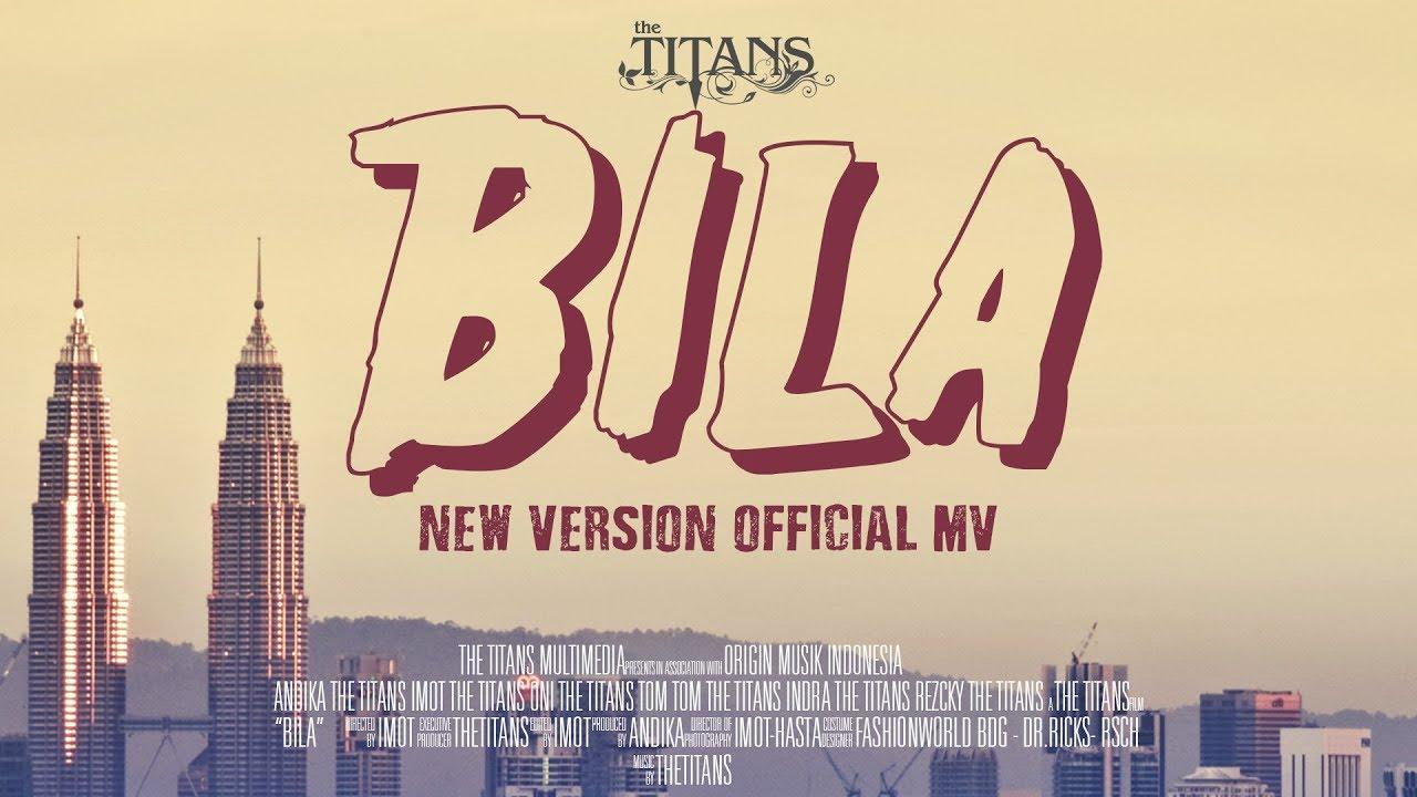 Download The Titans - Bila ( New Version ) Official MV