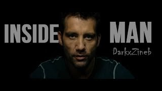 Inside Man || Who, When, Why, and How