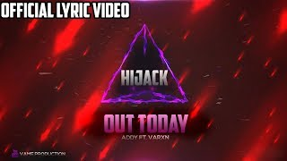 HIJACK - Official Lyric Video - VARXN Ft. ADDY BANTAI