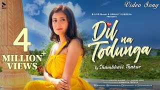 Dil Na Todunga (Shambhavi Thakur) Mp3 Song Download