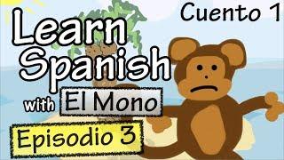El mono - Episodio 3 (Basic Spanish)