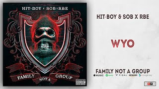 Hit-Boy & SOB X RBE - WYO (Family Not A Group)
