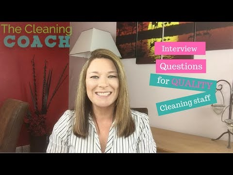 Cleaning Staff Interview Question To Ensure You Hire Quality Staff!