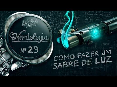COMO FAZER UM SABRE DE LUZ | Nerdologia 29