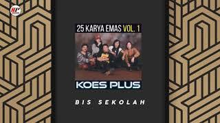 Koes Plus - Bis Sekolah (Official Audio)