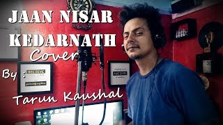 Jaan Nisaar   Kedarnath   Arijit Singh   Sushant Rajput   Sara Ali   Amit T   Cover   Tarun Kaushal