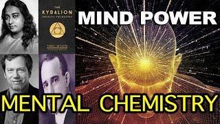 Mind Power through Mental Chemistry (Kybalion, Paramahansa Yogananda, Robert Greene, Napoleon Hill)