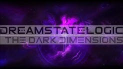 Dreamstate Logic - The Dark Dimensions [ dark ambient / cosmic downtempo ]