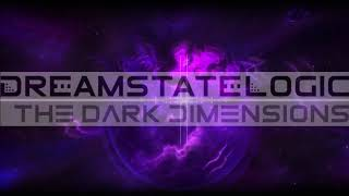 Dreamstate Logic - The Dark Dimensions [ dark ambient / cosmic downtempo ]