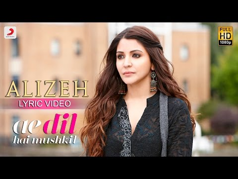 Alizeh - Lyric Video | Ae Dil Hai Mushkil...