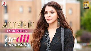 Gambar cover Alizeh - Lyric Video | Ae Dil Hai Mushkil | Ranbir | Anushka | Pritam | Arijit I Ash |Shashwat