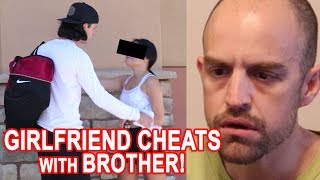 Girlfriend Caught Cheating with Brother! | To Catch a Cheater