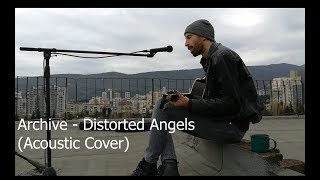 Archive - Distorted Angels (Acoustic Cover)