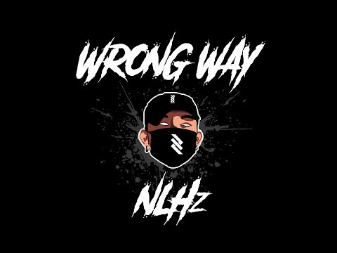 """"""" WRONG WAY """" - NLHz (Official Audio)"""