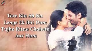 Tujhe Kitna Chahein Aur ( Film Version ) Lyrics | Jubin Nautiyal | Kabir Singh |   Mithoon