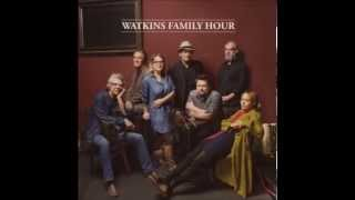 Watkins Family Hour- Going Going Gone