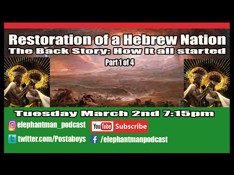 Restoration of a Hebrew Nation  /  The Back Story: How it all started Part 1 of 4