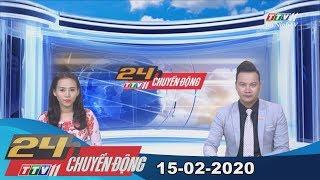 24h Chuyển động 15-02-2020 | Tin tức hôm nay | TayNinhTV