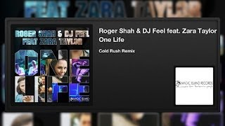 Roger Shah & DJ Feel featuring Zara Taylor - One Life (Cold Rush Remix)
