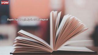 Tuyển Tập Truyện Ngắn Phần 6    Đọc Truyện Đêm Khuya