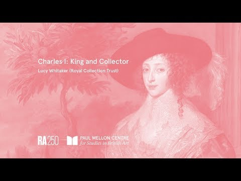 Charles I: King and Collector - Lucy Whitaker (Royal Collection Trust)