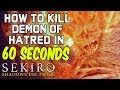 SEKIRO BOSS GUIDES - How To Easily Kill Demon of Hatred In 60 Seconds!