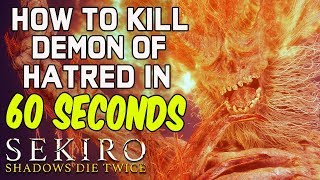 SEKIRO BOSS GUIDES - H๐w To Easily Kill Demon of Hatred In 60 Seconds!