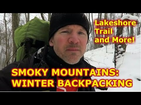 Smoky Mountains: Winter Backpacking--4 Days--Hiking and Camp
