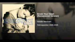 Break Your Heart (Remastered Version)