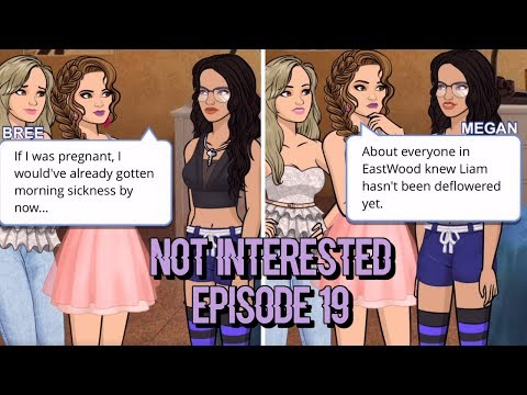 NOT INTERESTED - EPISODE 19 (Episode Choose Your Story)