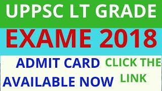 UPPSC LT GRADE EXAME ADMIT CRAD/ ADMIT CARD STATUS