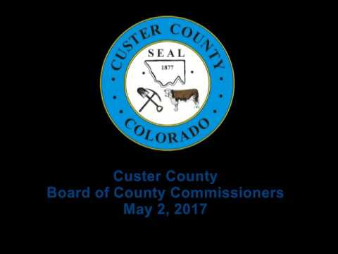 Custer County, Colorado Board of County Commissioners May 2, 2017