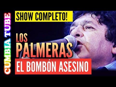 Los Palmeras - El Bombón Asesino | Recital Completo En Vivo