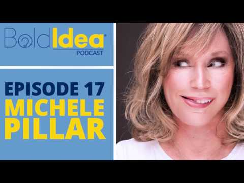 Bold Idea Podcast   Michele Pillar 2017