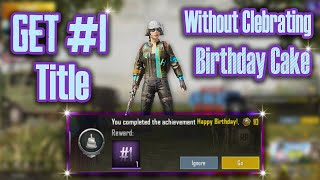 How to Get #1 Title Without Clebrating Birthday Cake / Secret Location to Get High Loot