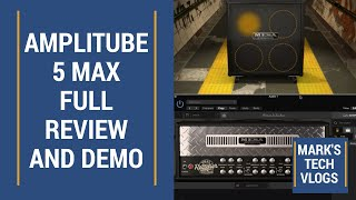 AmpliTube 5 Max - Full Review and Demo