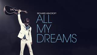 Richard Ashcroft - All My Dreams (Official Audio)