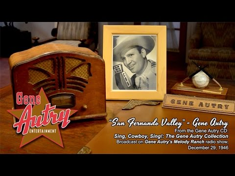 Gene Autry - San Fernando Valley (Gene Autry's Melody Ranch Radio Show December 29, 1946)