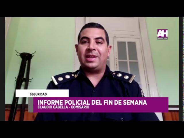 CLAUDIO CABELLA   COMISARIO   IMFORME POLICIAL DEL FIN DE SEMANA