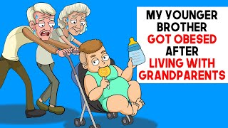 My Younger Brother Got Obesed After Living With Grandparents   my story animated   share my story