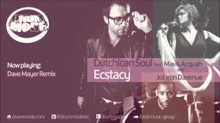 Dutchican Soul ft Mavis Acquah & JoLeon Davenue - Ecstasy (Dave Mayer Remix) [Drum Mode]